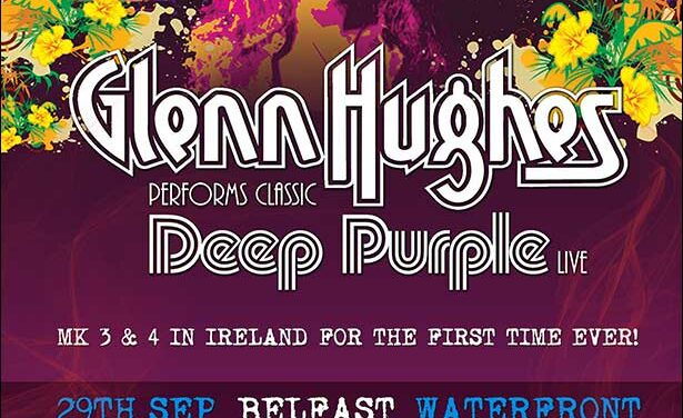 Glenn Hughes bringing Classic Deep Purple Live to Belfast and Dublin…