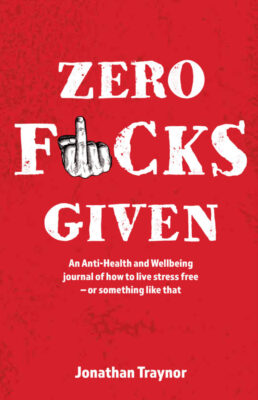 Cover image of Zero Fucks Given by Jonathan Traynor